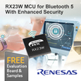 Renesas launch RX23W 32-bit MCU with integrated Bluetooth for IoT applications, samples and evaluation board available from Anglia