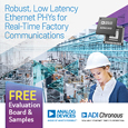 Analog Devices Unveils Robust Low-Latency PHY Technology for New ADI Chronous Portfolio of Industrial Ethernet Solutions, evaluation board and samples available from Anglia