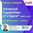 Advanced capabilities of LTspice® Webinar 2 of 2 3<sup>rd</sup> March 2021