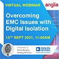 Webinar - Overcoming EMC Issues with Digital Isolation 15th September 2021 11:00